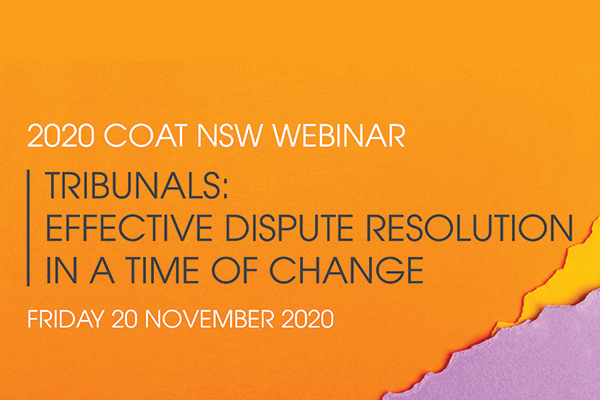 2020 COAT NSW Webinar – Tribunals: effective dispute resolution in a time of change